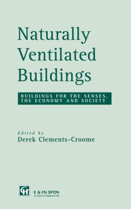Naturally Ventilated Buildings: Building for the senses, the economy and society (Hardback) book cover