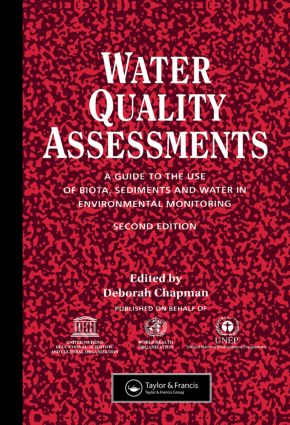 Water Quality Assessments: A guide to the use of biota, sediments and water in environmental monitoring, Second Edition, 2nd Edition (Hardback) book cover