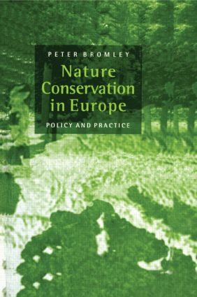 Nature Conservation in Europe: Policy and Practice, 1st Edition (Hardback) book cover