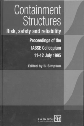 Containment Structures: Risk, Safety and Reliability: Proceedings of the IABSE Henderson Colloquium, 1st Edition (Hardback) book cover