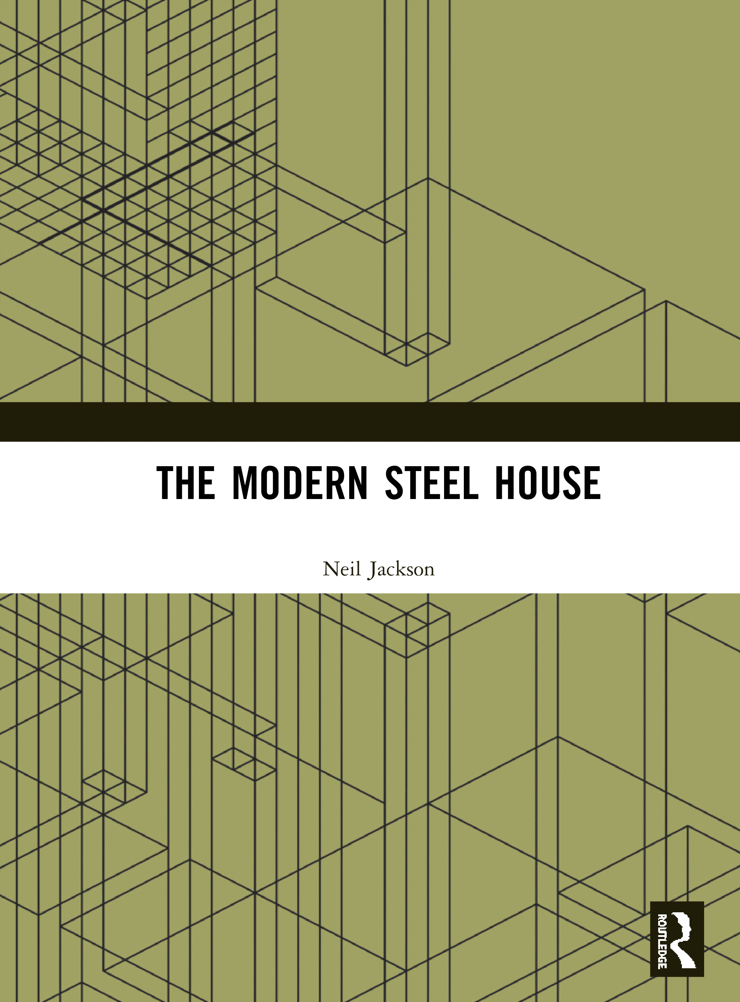 The Modern Steel House: 1st Edition (Hardback) book cover