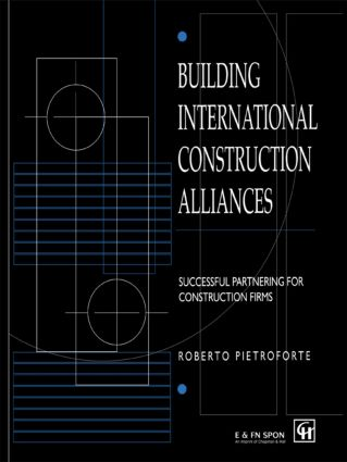 Building International Construction Alliances: Successful partnering for construction firms book cover