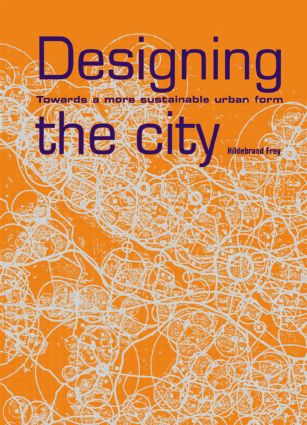 Designing the City: Towards a More Sustainable Urban Form, 1st Edition (Paperback) book cover