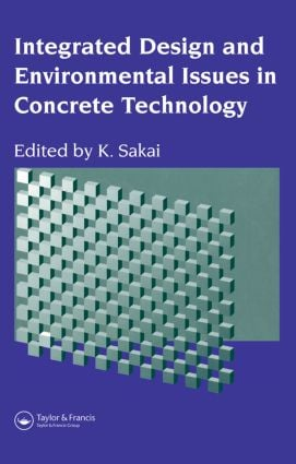 Integrated Design and Environmental Issues in Concrete Technology