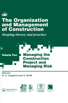The Organization and Management of Construction: Shaping theory and practice book cover