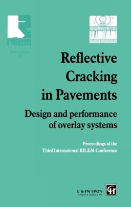 Reflective Cracking in Pavements: Design and performance of overlay systems, 1st Edition (Hardback) book cover