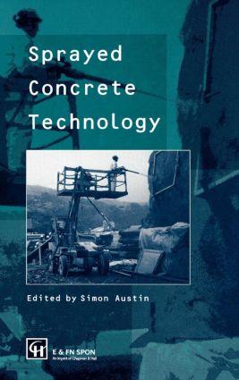 Sprayed Concrete Technology: 1st Edition (Hardback) book cover