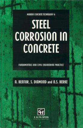 Steel Corrosion in Concrete: Fundamentals and civil engineering practice, 1st Edition (Hardback) book cover