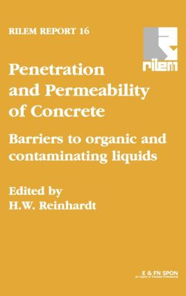 Penetration and Permeability of Concrete: Barriers to organic and contaminating liquids, 1st Edition (Hardback) book cover