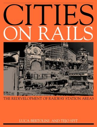 Cities on Rails: The Redevelopment of Railway Stations and their Surroundings, 1st Edition (Paperback) book cover