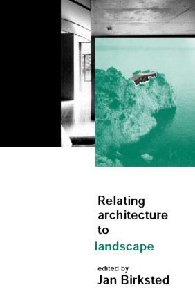 Relating Architecture to Landscape book cover