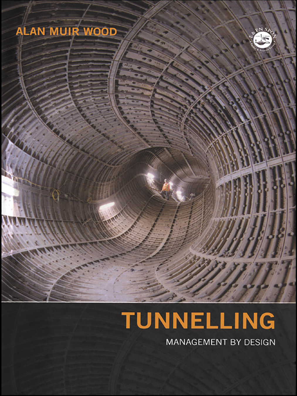 Tunnelling: Management by Design, 1st Edition (Hardback) book cover