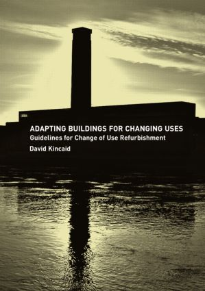 Adapting Buildings for Changing Uses: Guidelines for Change of Use Refurbishment (Paperback) book cover