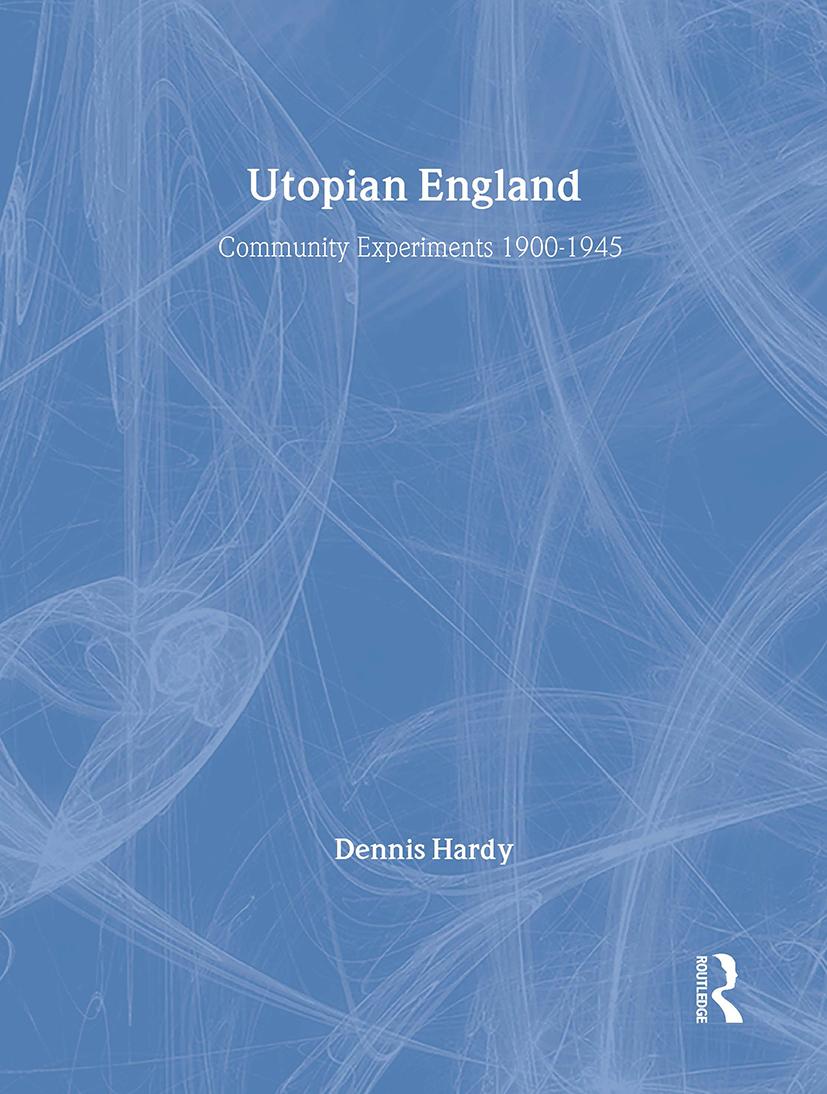 Utopian England: Community Experiments 1900-1945 book cover
