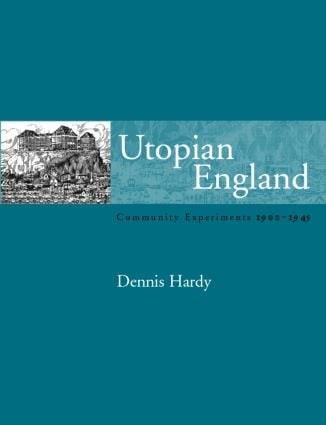 Utopian England: Community Experiments 1900-1945 (Paperback) book cover