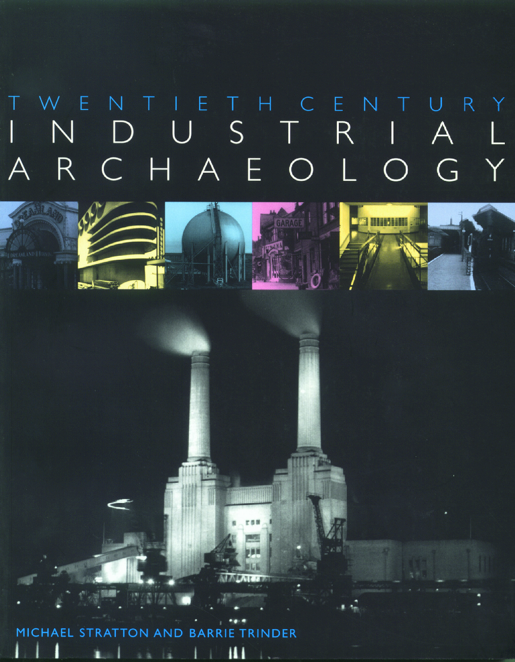 Twentieth Century Industrial Archaeology (e-Book) book cover