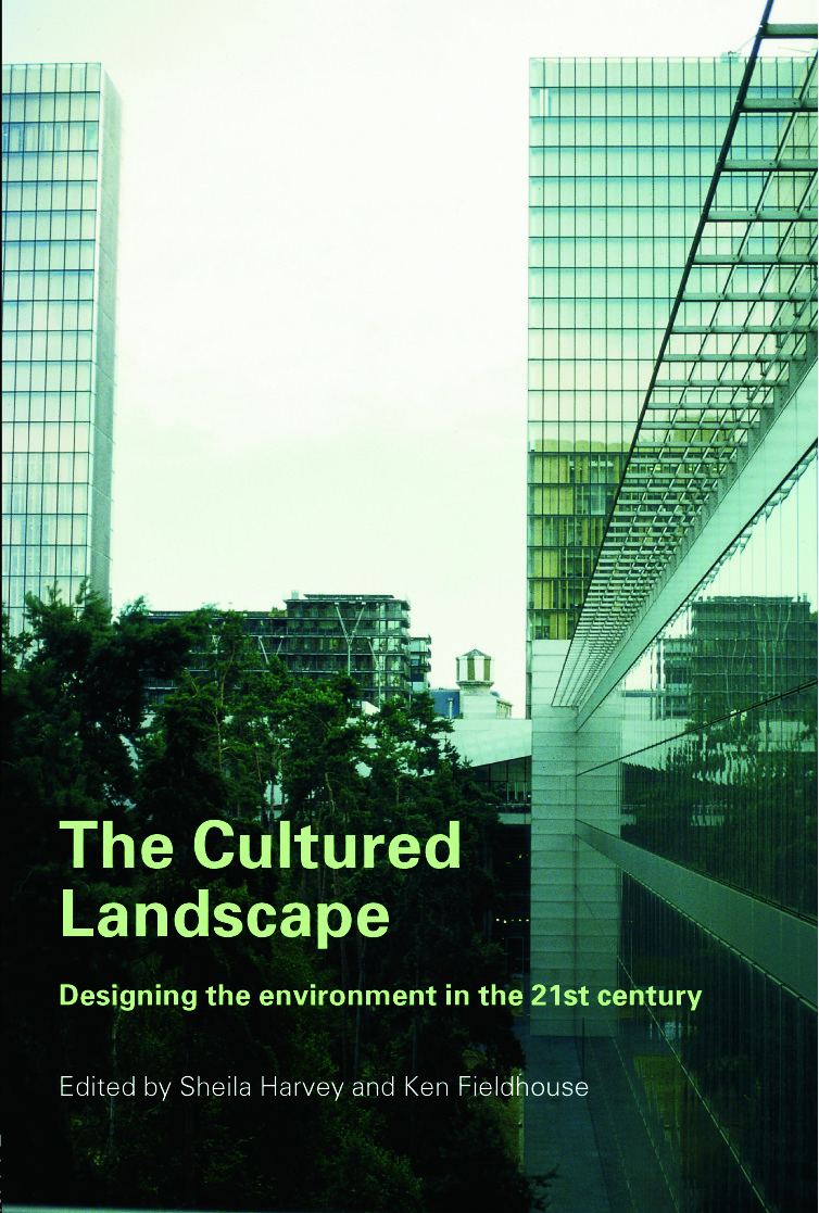 The Cultured Landscape: Designing the Environment in the 21st Century, 1st Edition (Paperback) book cover