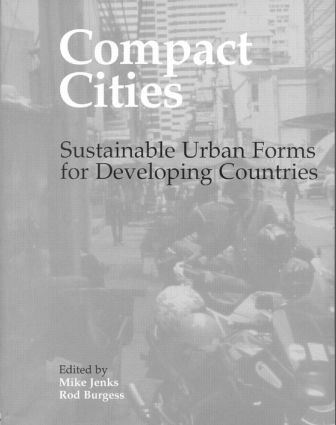 Compact Cities: Sustainable Urban Forms for Developing Countries, 1st Edition (Paperback) book cover
