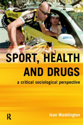 Sport, Health and Drugs: A Critical Sociological Perspective book cover