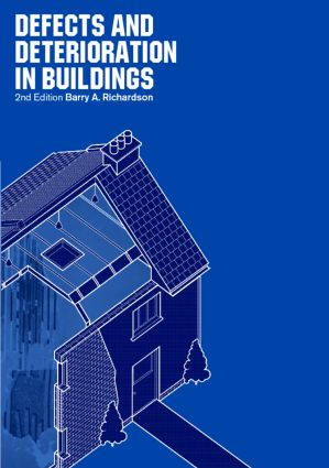 Defects and Deterioration in Buildings: A Practical Guide to the Science and Technology of Material Failure, 2nd Edition (e-Book) book cover