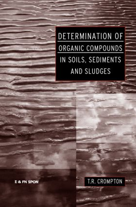 Determination of Organic Compounds in Soils, Sediments and Sludges: 1st Edition (Paperback) book cover