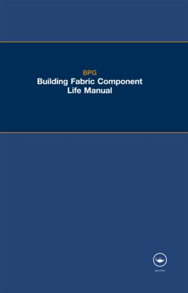 The BPG Building Fabric Component Life Manual: 1st Edition (Paperback) book cover