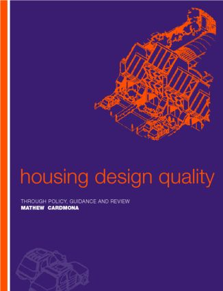 Housing Design Quality: Through Policy, Guidance and Review, 1st Edition (Paperback) book cover