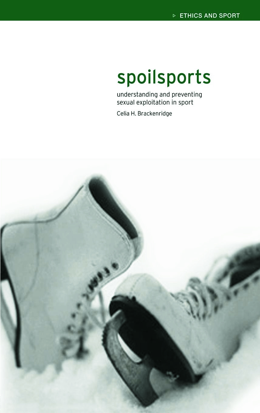 Spoilsports: Understanding and Preventing Sexual Exploitation in Sport book cover
