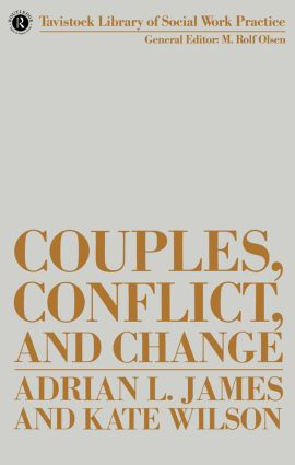 Couples, Conflict and Change: Social Work with Marital Relationships book cover