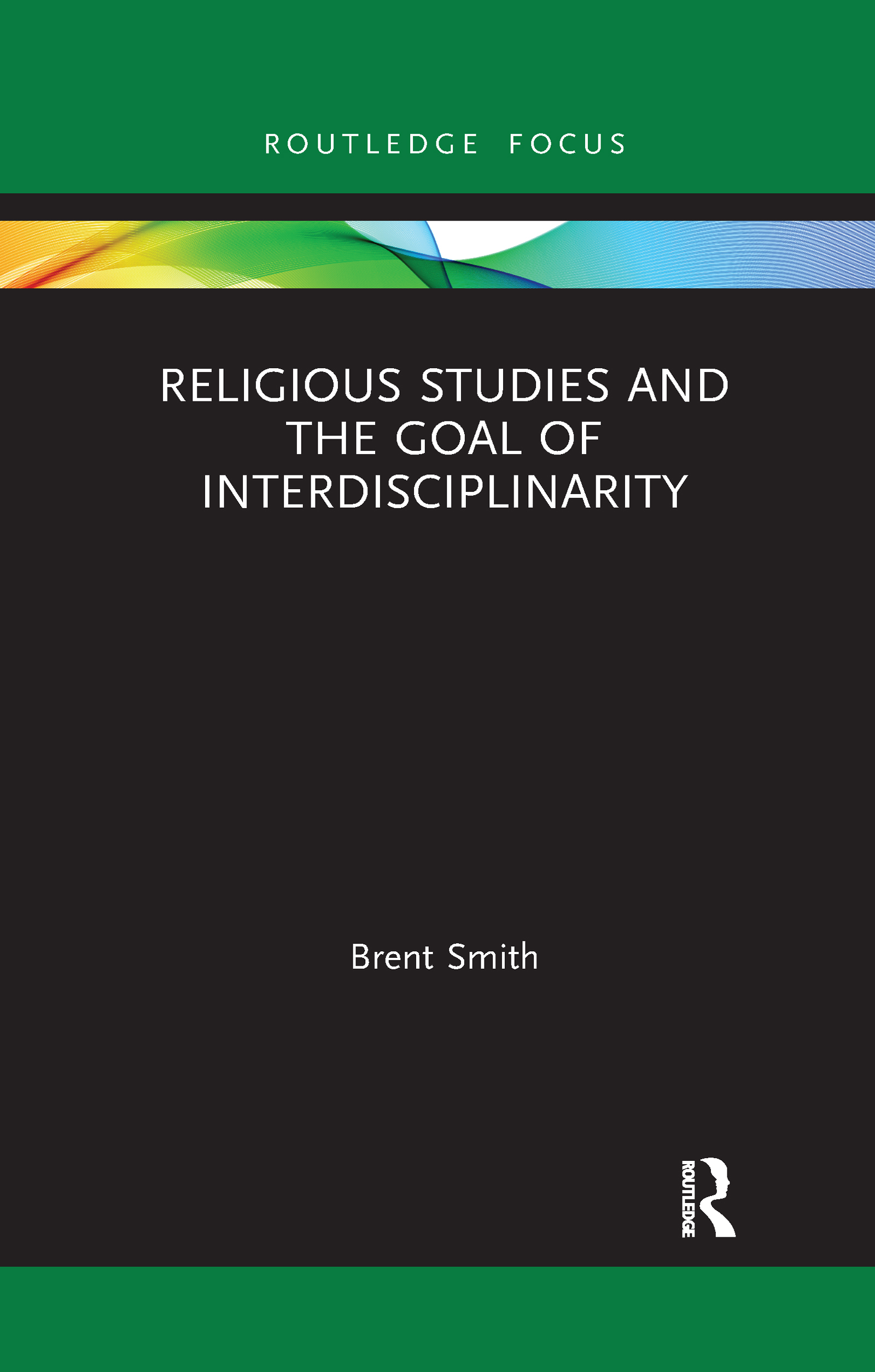 Religious Studies and the Goal of Interdisciplinarity