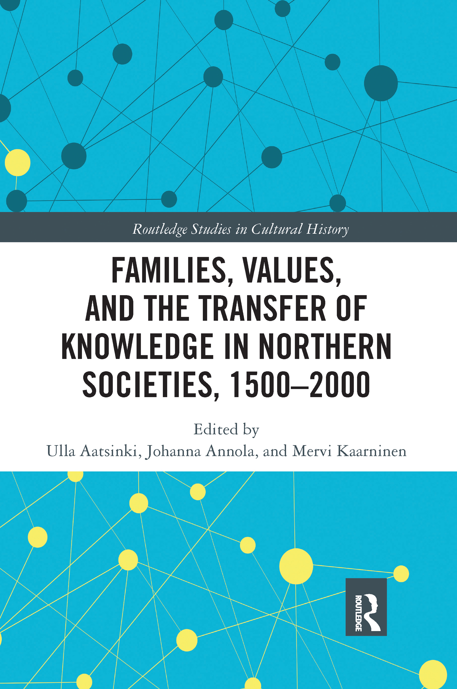 Families, Values, and the Transfer of Knowledge in Northern Societies, 1500–2000