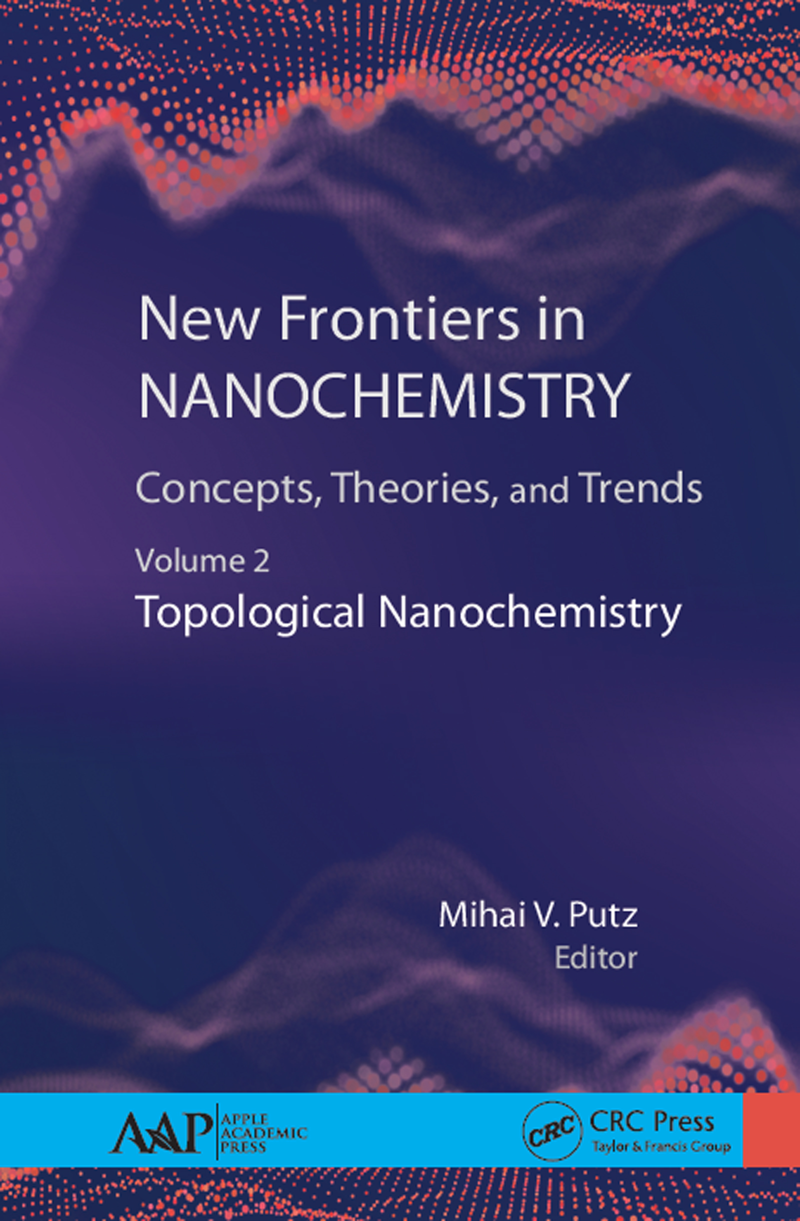 New Frontiers in Nanochemistry: Concepts, Theories, and Trends