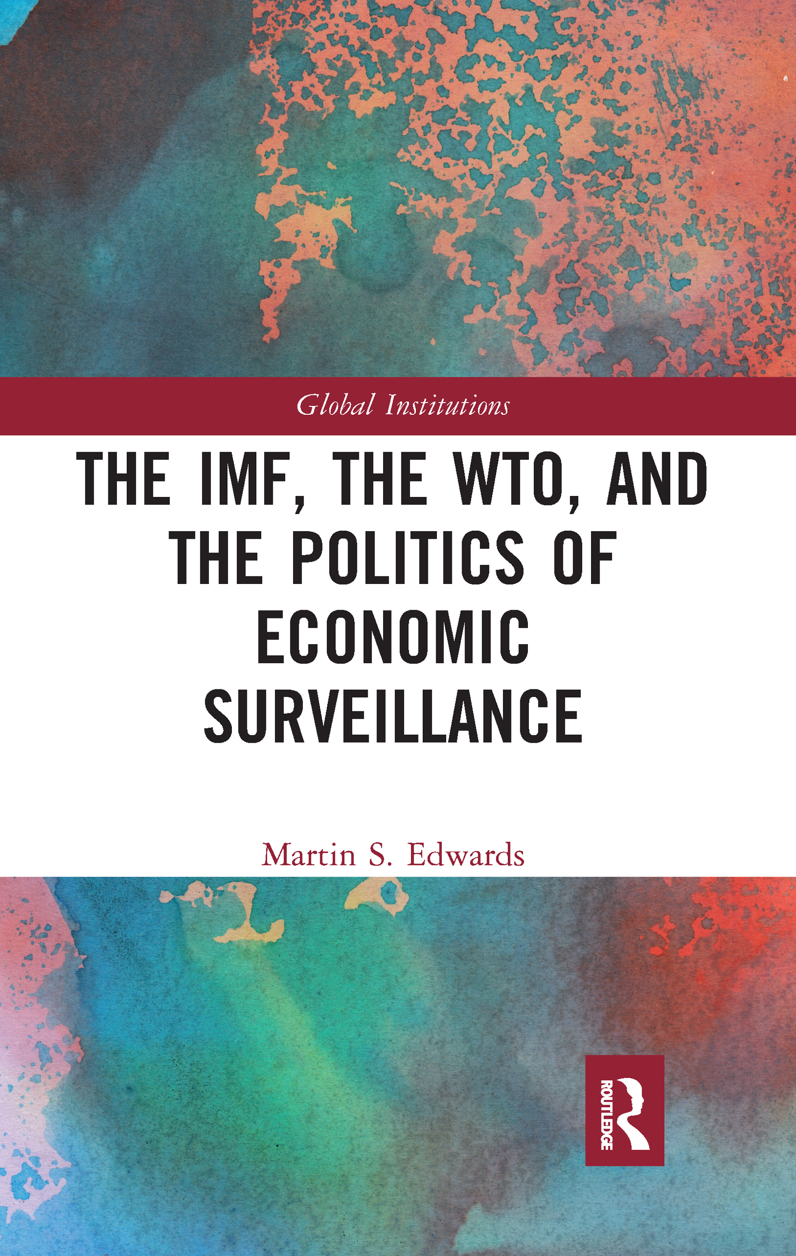 The IMF, the WTO & the Politics of Economic Surveillance