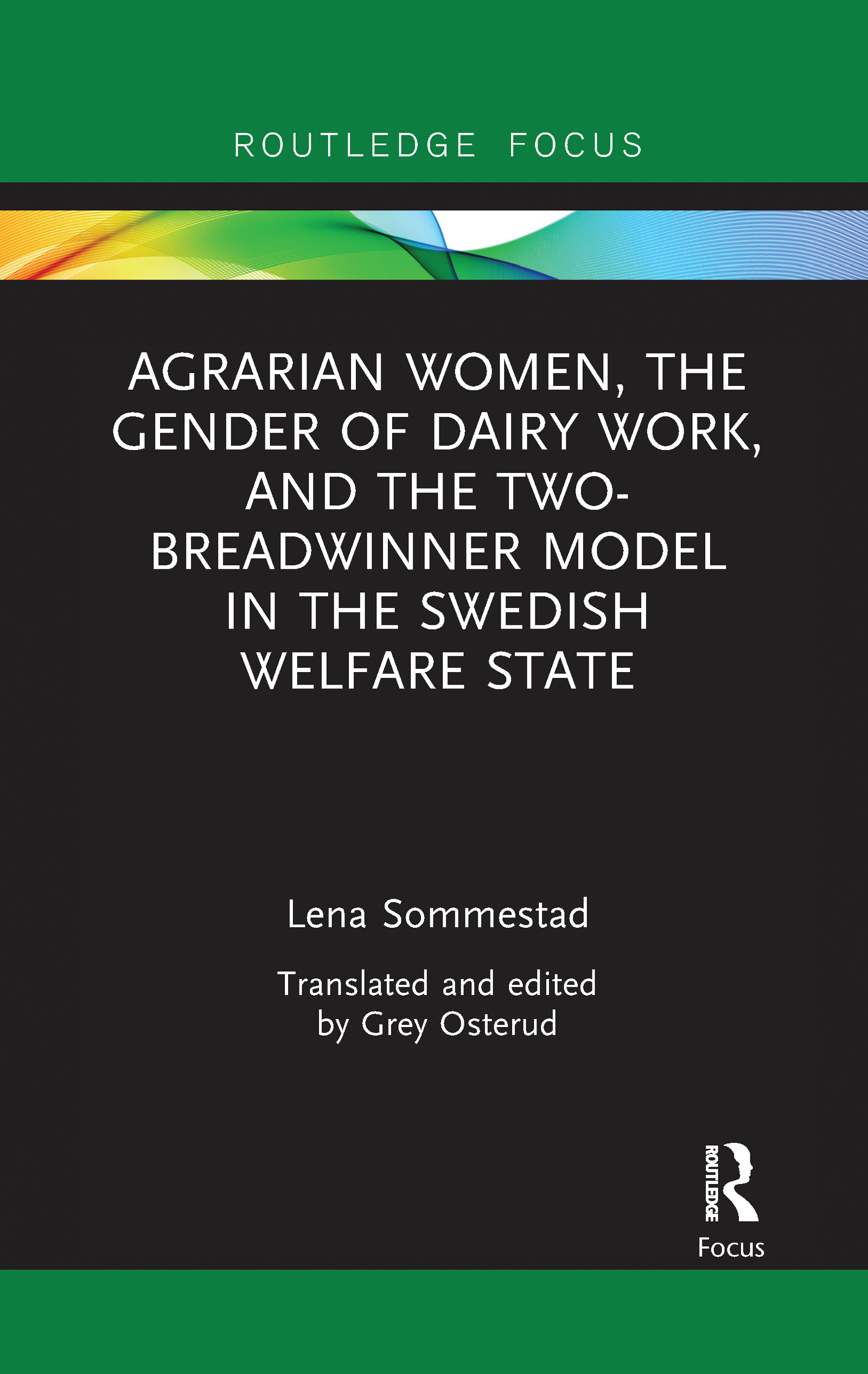 Agrarian Women, the Gender of Dairy Work, and the Two-Breadwinner Model in the Swedish Welfare State
