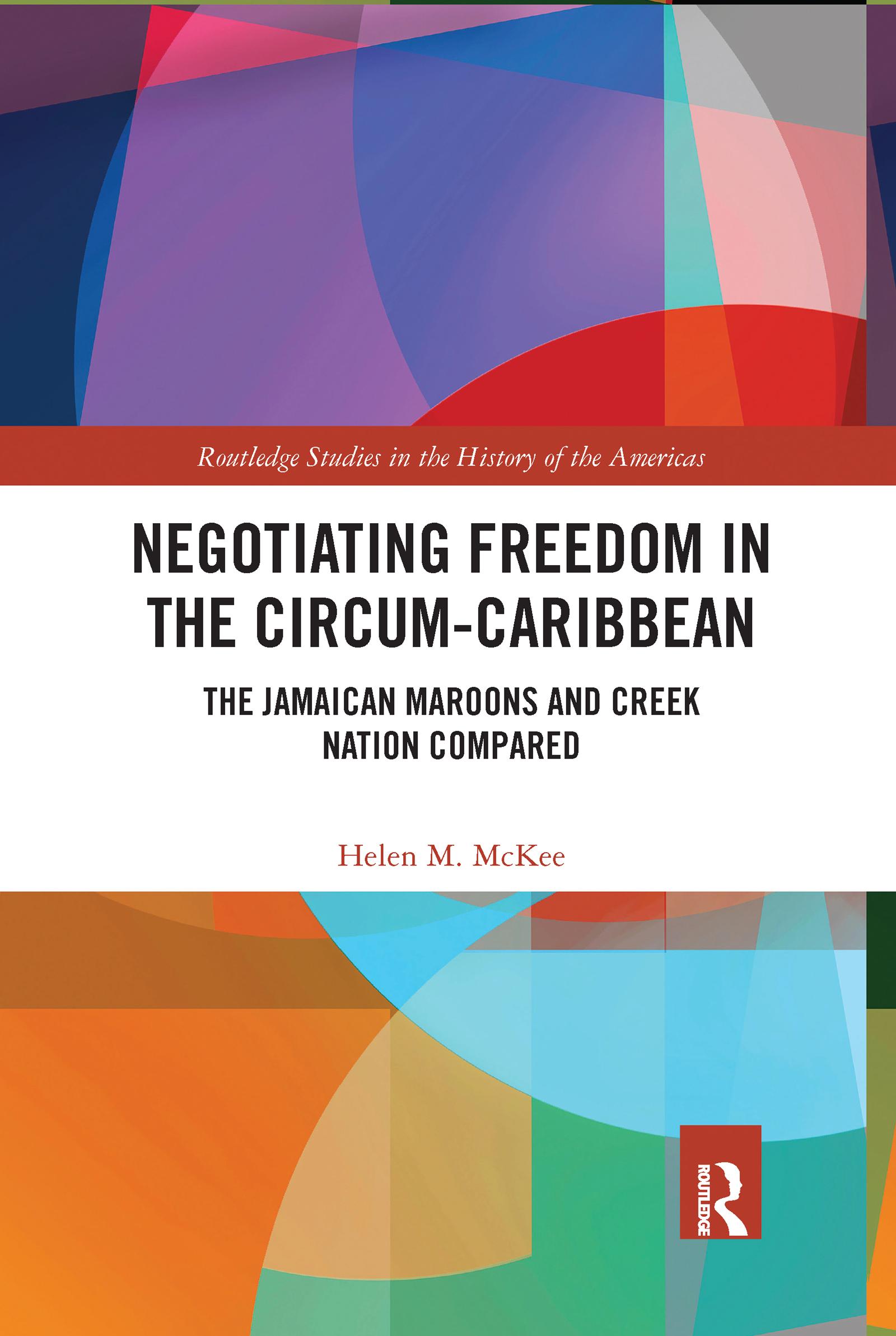 Negotiating Freedom in the Circum-Caribbean