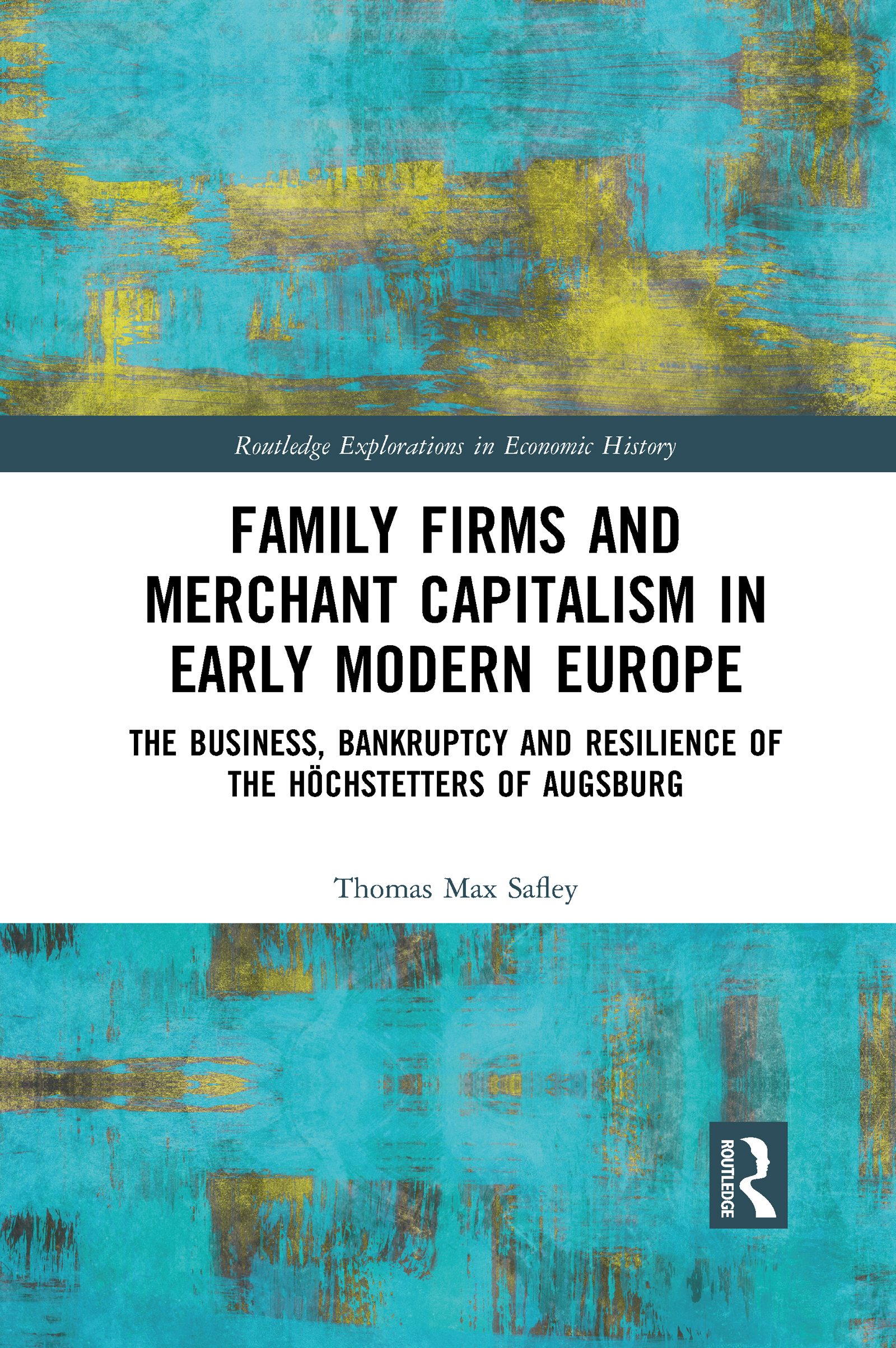 Family Firms and Merchant Capitalism in Early Modern Europe