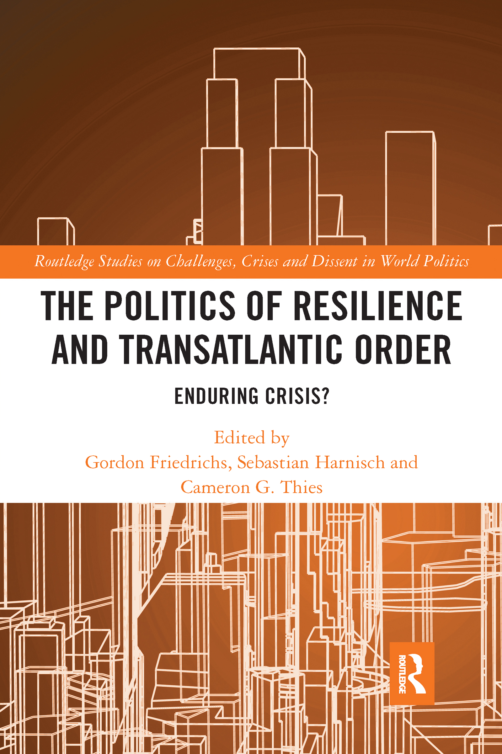 The Politics of Resilience and Transatlantic Order