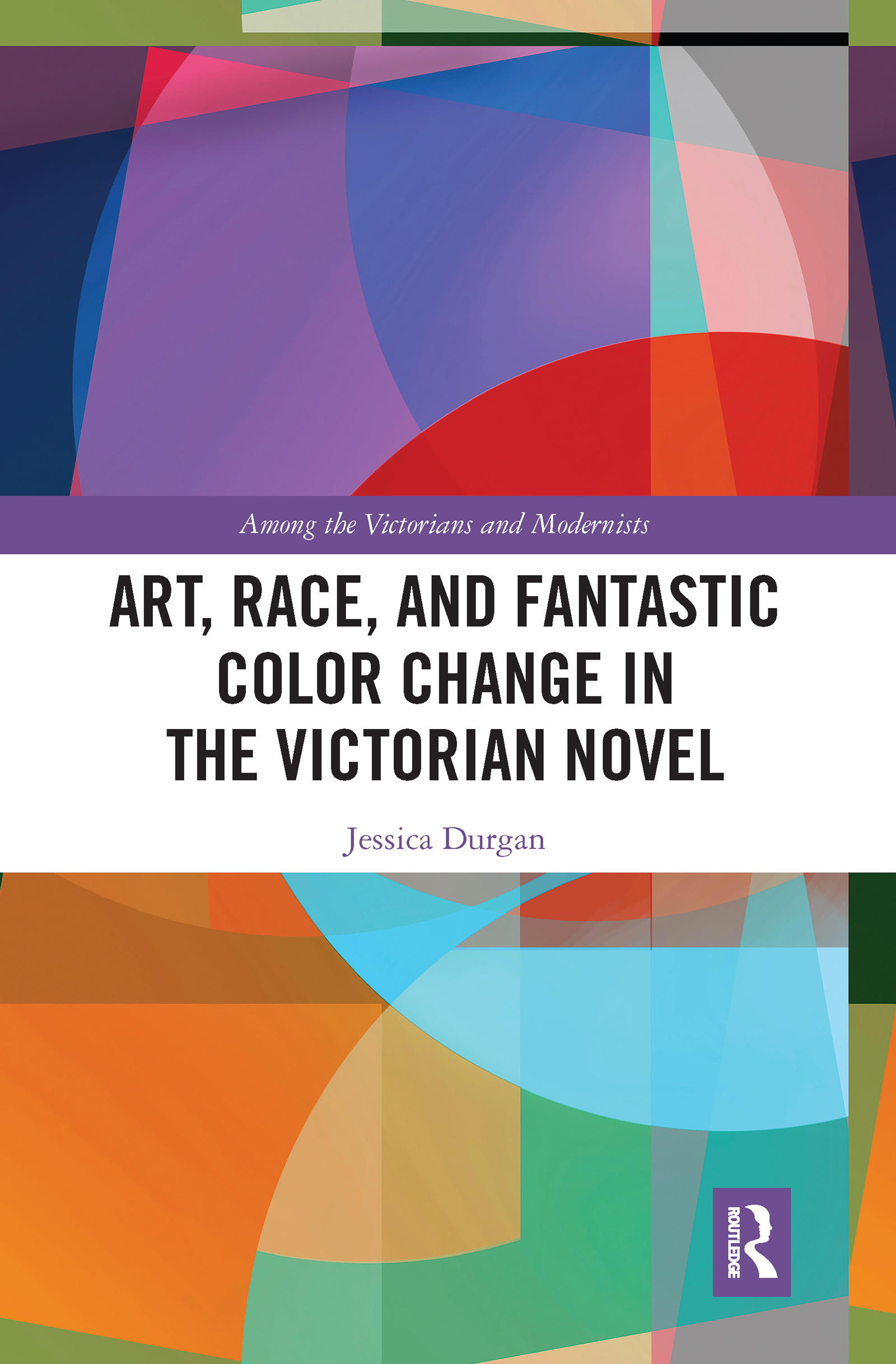 Art, Race, and Fantastic Color Change in the Victorian Novel