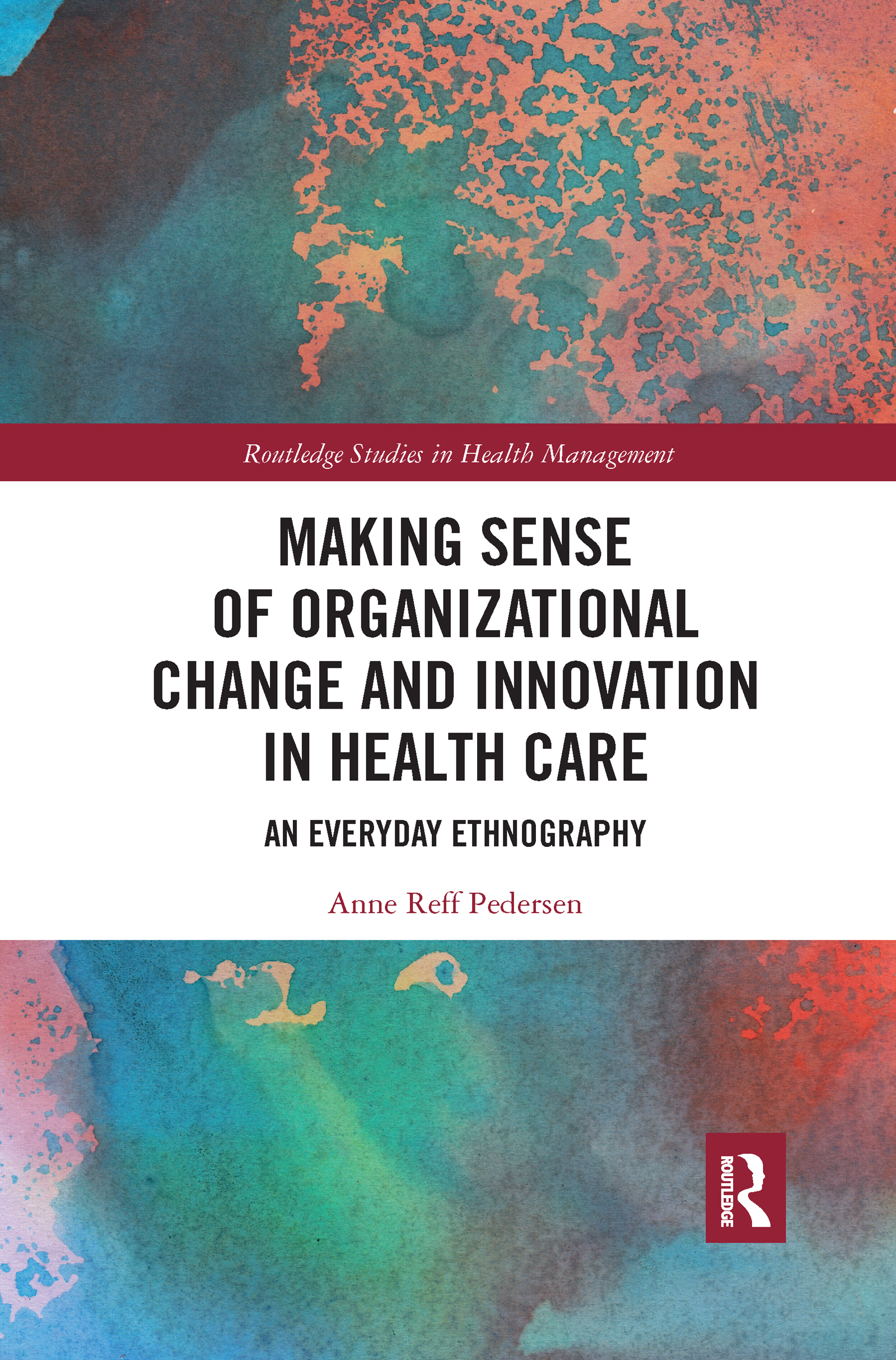 Making Sense of Organizational Change and Innovation in Health Care