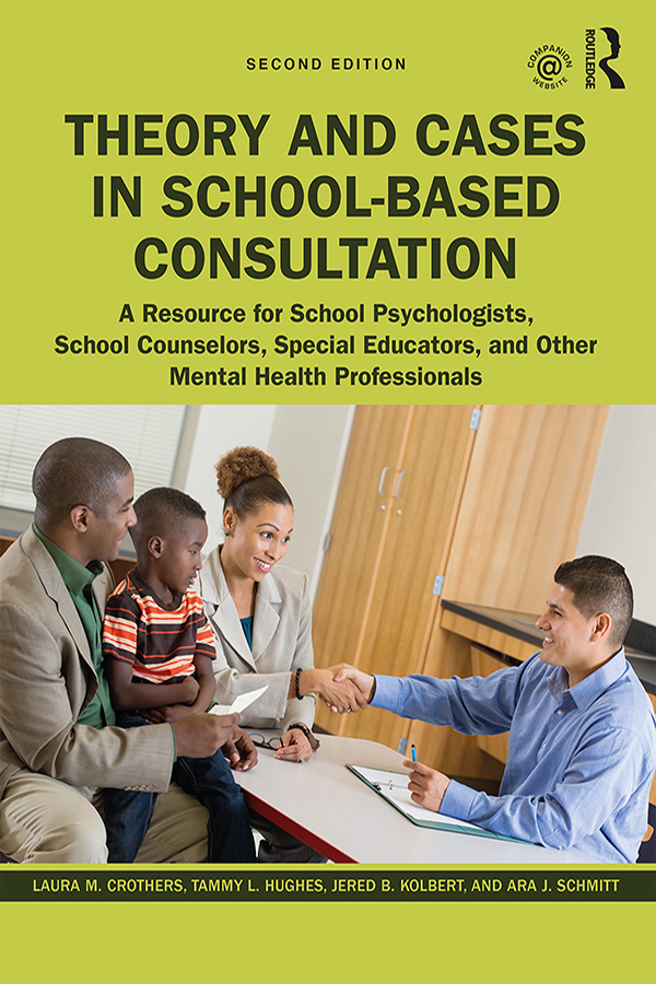 Theory and Cases in School-Based Consultation: A Resource for School Psychologists, School Counselors, Special Educators, and Other Mental Health Professionals book cover
