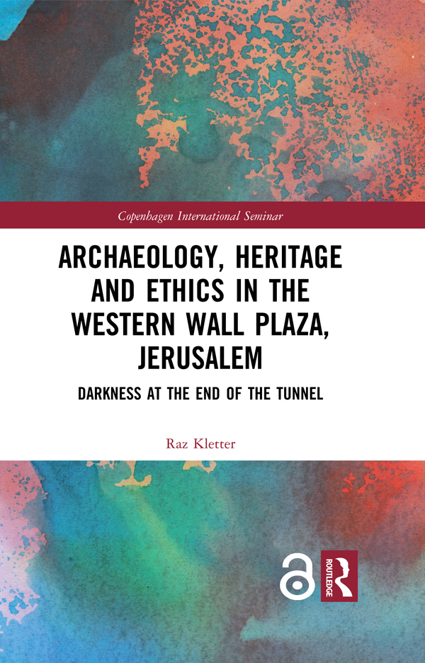 Archaeology, Heritage and Ethics in the Western Wall Plaza, Jerusalem