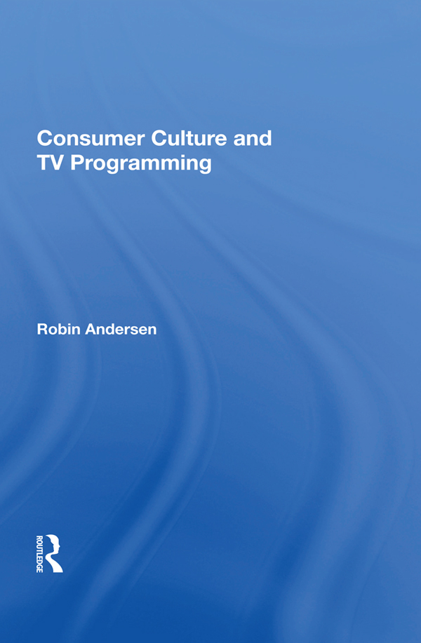 Consumer Culture And Tv Programming book cover