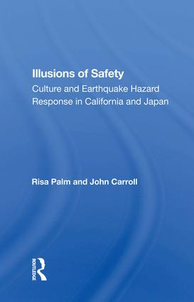 Illusions Of Safety: Culture And Earthquake Hazard Response In California And Japan, 1st Edition (e-Book) book cover