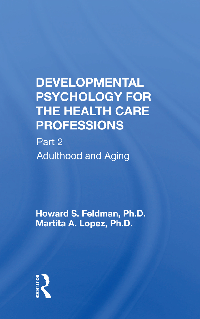 Developmental Psychology For The Health Care Professions, Part Ii: Young Adult Through Late Aging book cover