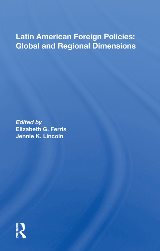 Latin American Foreign Policies: Global And Regional Dimensions book cover