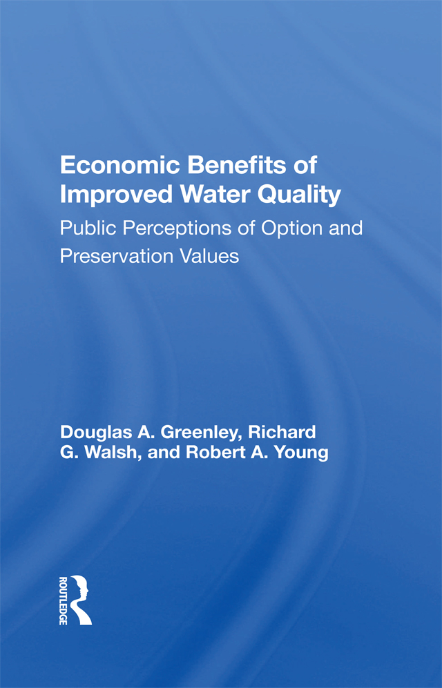 Economic Benefits Of Improved Water Quality: Public Perceptions Of Option And Preservation Values book cover