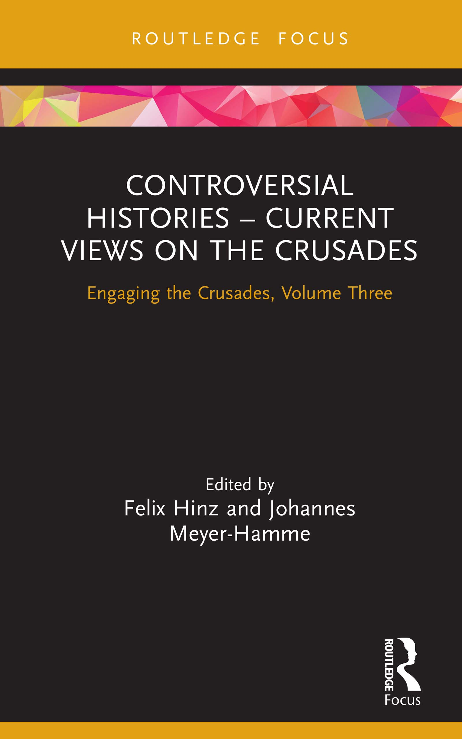 Controversial Histories – Current Views on the Crusades