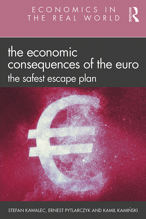 The Economic Consequences of the Euro: The Safest Escape Plan book cover
