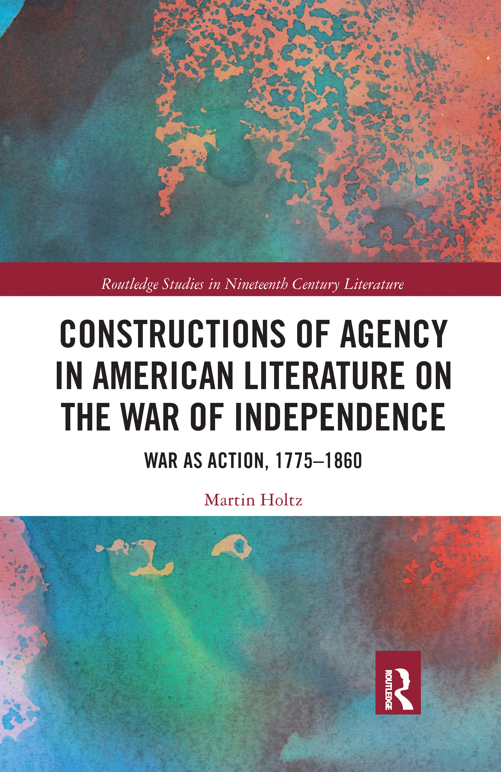 Constructions of Agency in American Literature on the War of Independence