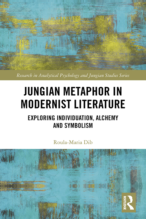 Jungian Metaphor in Modernist Literature: Exploring Individuation, Alchemy and Symbolism book cover